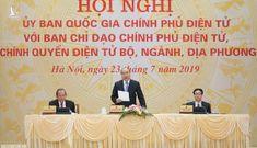 Thủ tướng Nguyễn Xuân Phúc: Quyết làm cho được Chính phủ điện tử