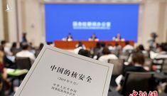 Trung Quốc lần đầu tiên công bố Sách Trắng về an toàn hạt nhân
