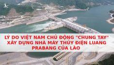 """Lý do Việt Nam chủ động """"chung tay"""" xây dựng nhà máy thủy điện Luang Prabang của Lào"""