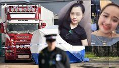 Chính thức công bố danh tính 39 nạn nhân người Việt ở Anh