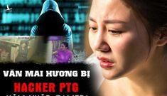Văn Mai Hương bị lộ clip nhạy cảm không phải vì chống Luật An ninh mạng