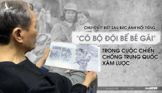 Chuyện ít biết sau bức ảnh nổi tiếng 'Cô bộ đội bế bé gái' trong cuộc chiến chống Trung Quốc xâm lược