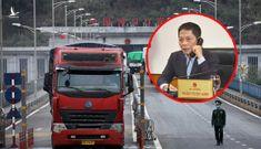 Về việc Bộ trưởng Trần Tuấn Anh đề nghị mở thêm cửa khẩu giao thương giữa Việt Nam – Trung Quốc