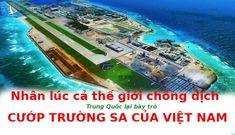 Lúc cả thế giới chống dịch, Trung Quốc lại bày trò cướp Trường Sa của Việt Nam