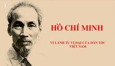 Chủ tịch Hồ Chí Minh: Người làm thay đổi dòng lịch sử nhân loại