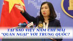"""Tại sao Việt Nam chỉ mãi """"quan ngại"""" với Trung Quốc?"""