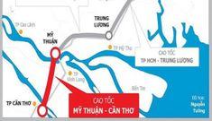 Thủ tướng phê duyệt chủ trương đầu tư dự án cao tốc Mỹ Thuận – Cần Thơ