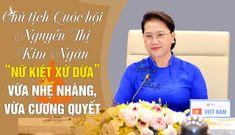 """Chủ tịch Quốc hội Nguyễn Thị Kim Ngân: """"nữ kiệt xứ dừa"""" vừa nhẹ nhàng, vừa cương quyết"""