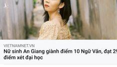 Những tranh cãi về bài thi Ngữ Văn điểm 10 của nữ sinh An Giang