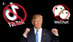 Đuổi cổ TikTok và Wechat: Trả đũa của ông Trump có phần cay cú nhưng có sức nặng