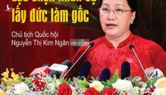 Tiêu chí chọn nhân sự Đại hội Đảng của Chủ tịch Quốc hội Nguyễn Thị Kim Ngân
