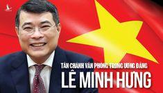 Thống đốc NHNN trẻ nhất làm tân Chánh Văn phòng Trung ương Đảng Lê Minh Hưng