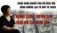 """Nguyễn Thúy Hạnh: Chân dung con buôn """"dân chủ"""" mưu mô, sống sung sướng nhờ quỹ từ thiện"""