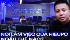 Soi nơi làm việc của Hieupc, Trung tâm Giám sát An toàn không gian mạng Quốc gia 'ngầu' thế nào?