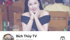 Bích Thủy TV lừa đảo: Công an kêu gọi nạn nhân trình báo