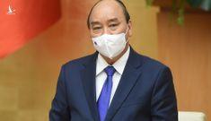 Thủ tướng Nguyễn Xuân Phúc: 'Chuẩn bị sẵn sàng cách ly lớn khi tình huống xấu xảy ra'