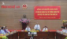 Thủ tướng Nguyễn Xuân Phúc: Cần tập trung phát triển miền Tây Nghệ An theo hướng xanh hóa