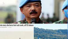 Tư lệnh quân đội Indonesia: 53 người trên tàu ngầm chính thức được báo tử