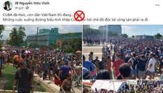 Cảnh giác thủ đoạn móc nối cuộc bạo loạn ở Cuba với dịch Covid-19 tại Việt Nam để kêu gọi biểu tình