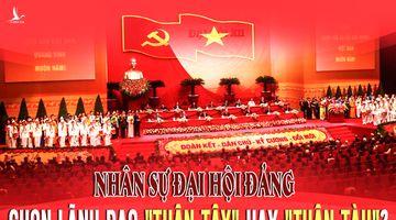 """Nhân sự Đại hội Đảng: Chọn lãnh đạo """"thân Tây"""" hay """"thân Tàu""""?"""