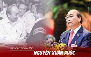 Chân dung Tân Chủ tịch nước Nguyễn Xuân Phúc